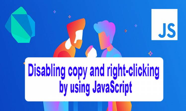 Disabling copy and right-clicking by using JavaScript