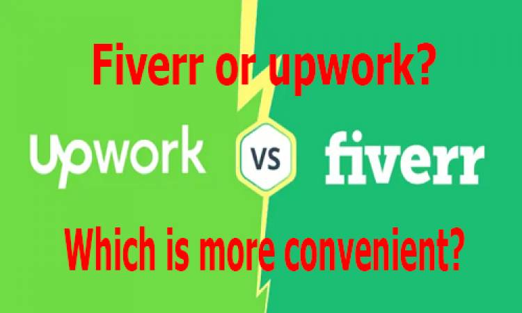 Fiverr or upwork? Which is more convenient?